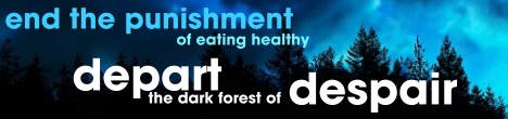 end the punishment of eating healthy - depart the dark forest of despair